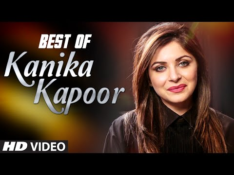 BEST of KANIKA KAPOOR | HINDI SONGS | VIDEO JUKEBOX | T-Seri