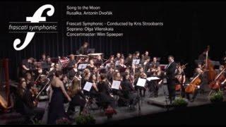 Antonín Dvořák - Song For The Moon (Rusalka) - Frascati Symphonic With Olga Vilenskaia