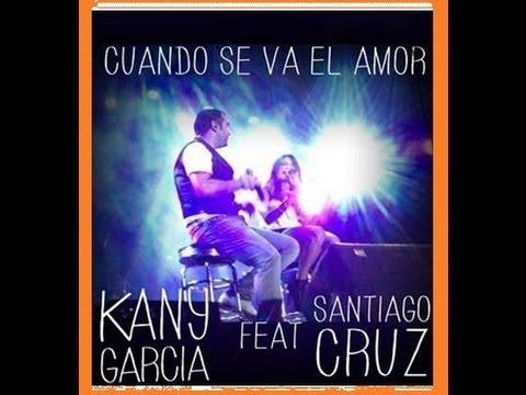 Kany García Ft @SantiCruz | Cuando Se Va El Amor [Versión Estudio]
