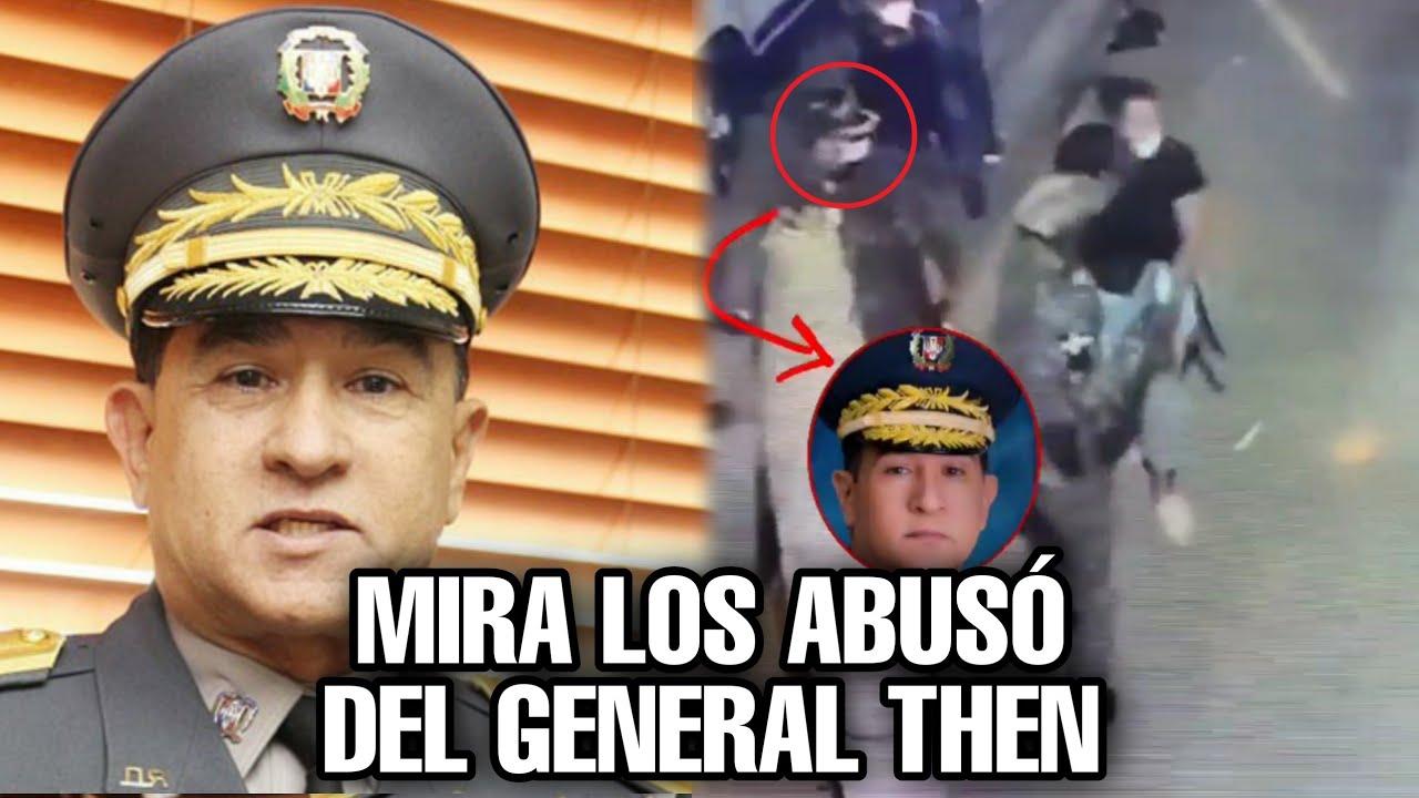 Mira Los abusos del general Then ante de ser el jefe de la policía nacional