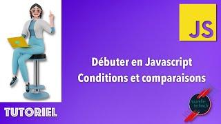 Miniature catégorie - 5 - Débuter en Javascript - Les conditions et opérateurs de comparaison