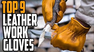 Best Leather Work Gloves in 2021 | Top 9 Cool Protective Leather Work Gloves
