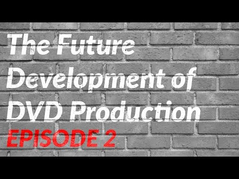 [Episode 2] The Future Development of DVD Production