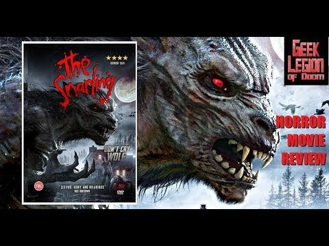 THE SNARLING ( 2018 Laurence Saunders ) Werewolf Horror Comedy Movie Review