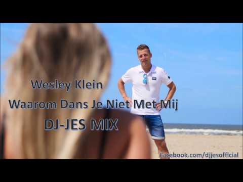 Wesley Klein REMIX - Waarom Dans Je Niet Met Mij Mix (DJ-JES)