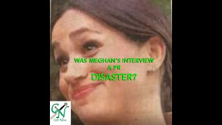 """WAS MEGHAN""""S INTERVIEW A PR DISASTER?"""