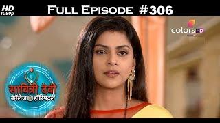 Savitri Devi College & Hospital - 10th July 2018 - सावित्री देवी कॉलेज & हॉस्पिटल - Full Episode