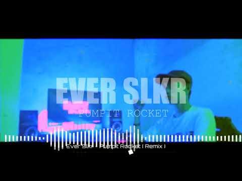 Ever Slkr - Pumpkit Rocket ( Remake Simple Funky )