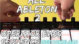 All Ableton #2 Operator Bass Sequence