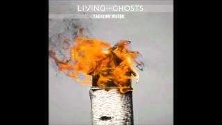 Watch Living Like Ghosts Accolade video