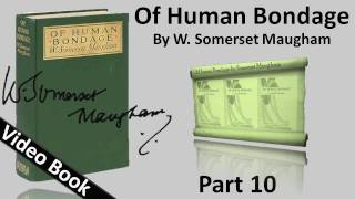 Part 10 - Of Human Bondage Audiobook by W. Somerset Maugham (Chs 105-113)