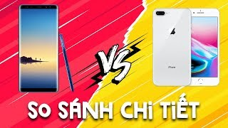 So sánh chi tiết iPhone 8 Plus vs Galaxy Note 8