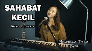SAHABAT KECIL ( IPANG LAZUARDI ) -  MICHELA THEA COVER