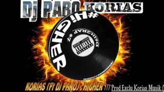 Dj Paro #HIGHER ( ft.  KoriasMUSIK & Nya Myel ) ELECTRO HIPHOP MIX #Délit2Rap7