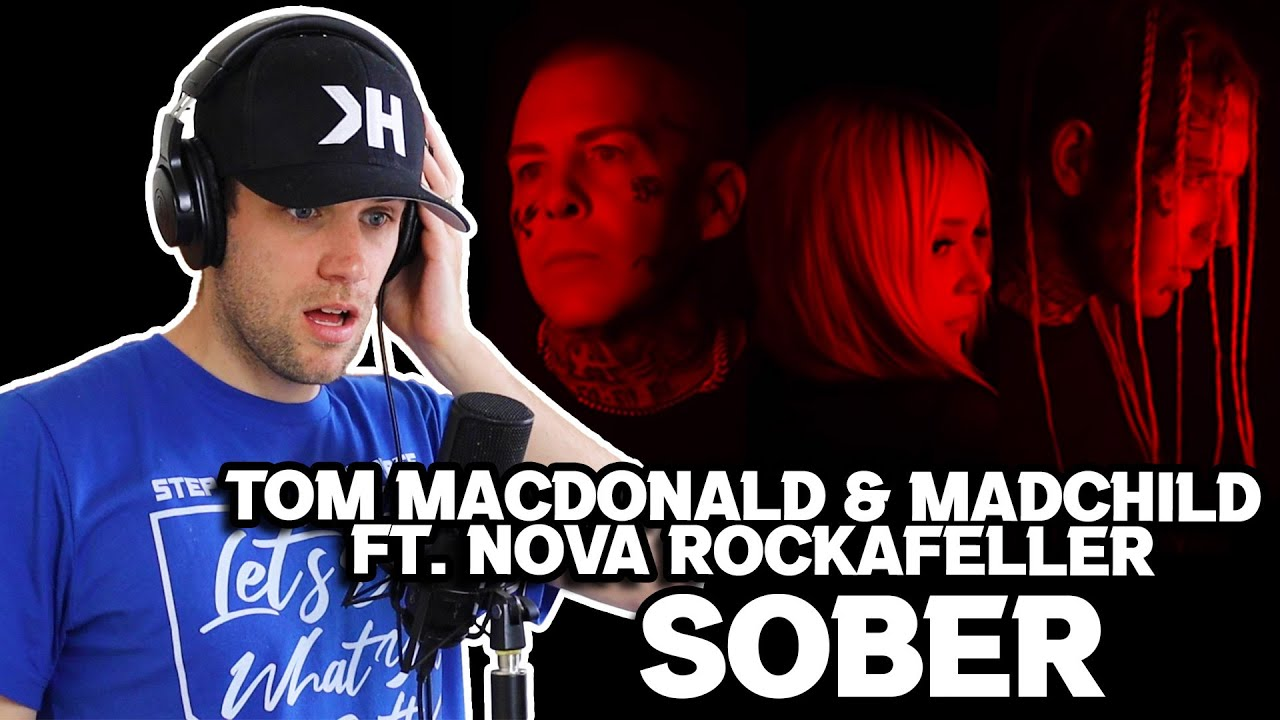 Rapper Reacts to TOM MACDONALD SOBER FOR THE FIRST TIME!! | FT. MADCHILD & NOVA ROCKAFELLER