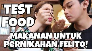 TEST FOOD MAKANAN UNTUK NIKAHAN FELITO!