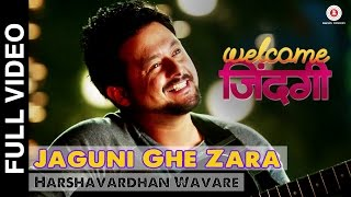 Download Hindi Video Songs - Jaguni Ghe Zara | Welcome Zindagi | Swapnil Joshi & Amruta Khanvilkar