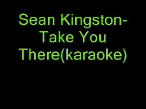 Sean Kingston- Take You There (Karaoke)