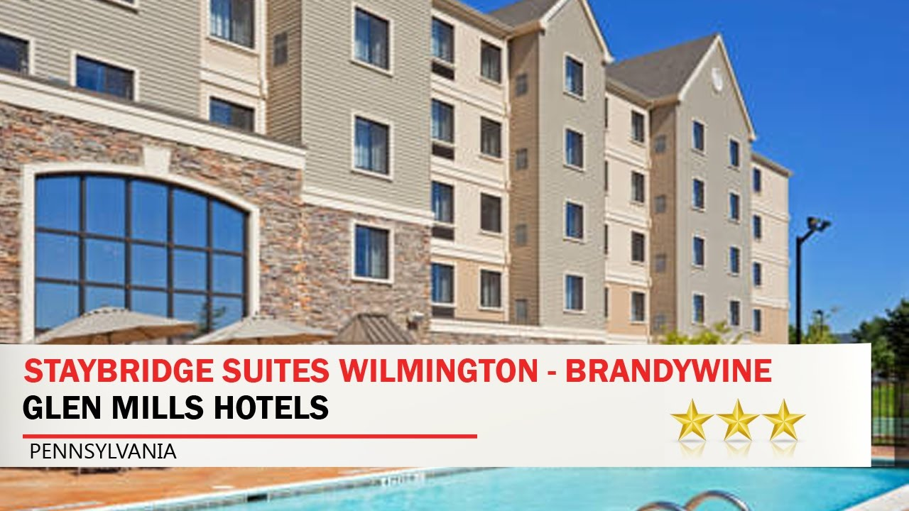 Staybridge Suites Wilmington Brandywine Valley Glen Mills Hotels Pennsylvania