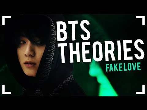 BTS THEORIES: Fake Love
