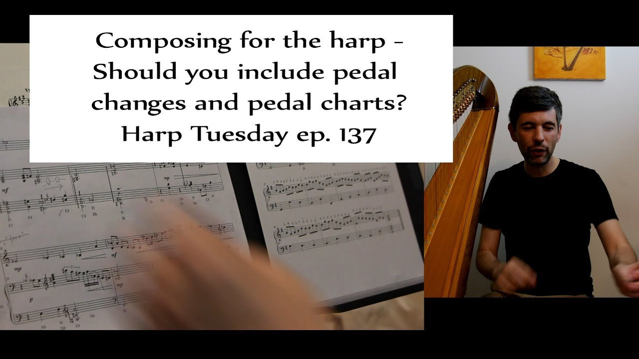 Ep 137 Composing for the harp – pedal markings and pedal