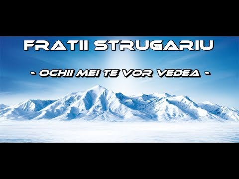 Fratii Strugariu - Stanca mea, stanca mea