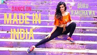 MADE IN INDIA | Guru Randhawa | Dance Choreography | Bhushan Kumar  | Elnaaz Norouzi