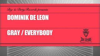 Dominik De Leon - Gray (Original mix) [Big & Dirty Records]