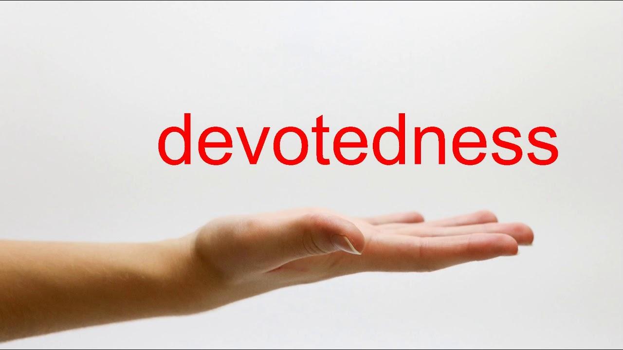 Devotedness