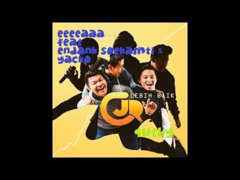 CJR   Eeeaaa feat Endank Soekamti & Yacko