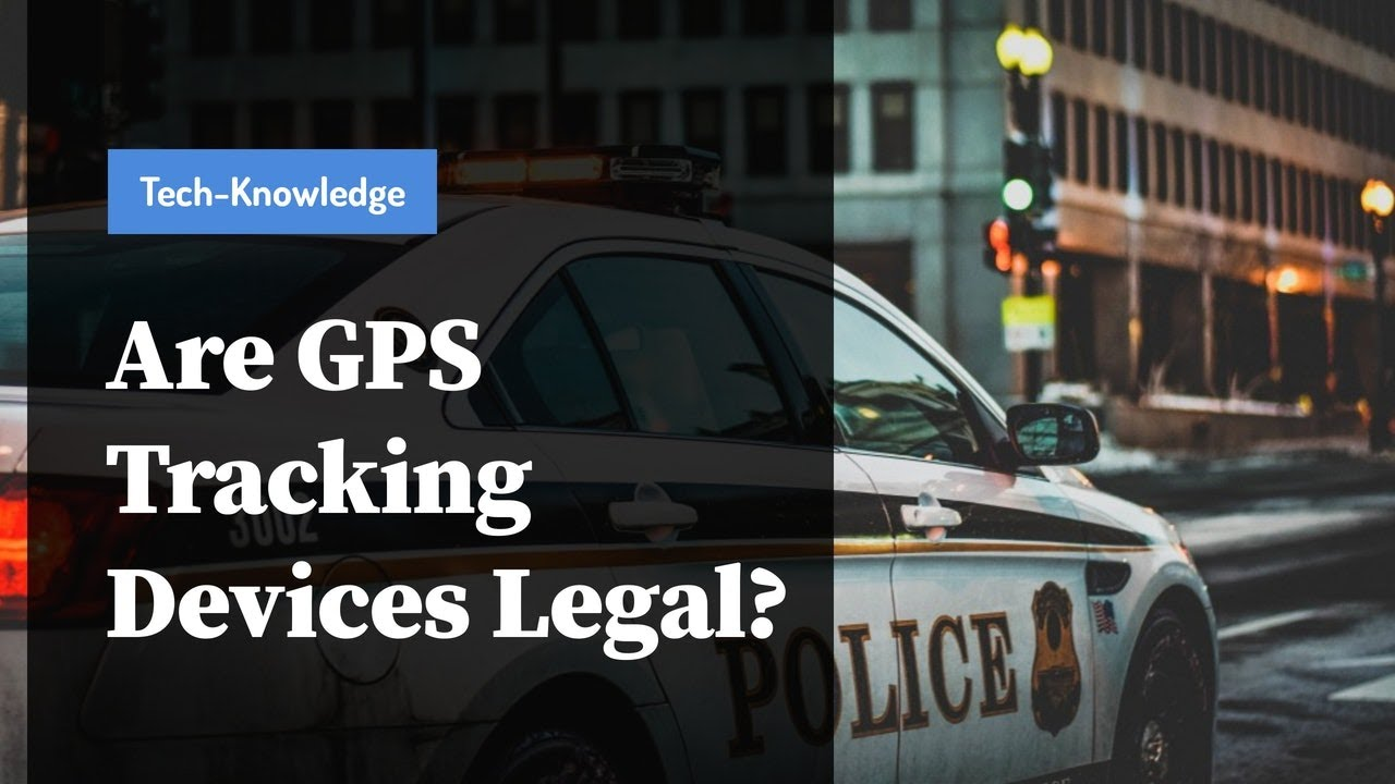 Is It Illegal To Remove Gps Tracking Device On Car >> Are Gps Tracking Devices Legal