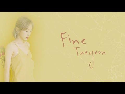 Fine - Taeyeon (태연) [HAN/ROM/ENG LYRICS]