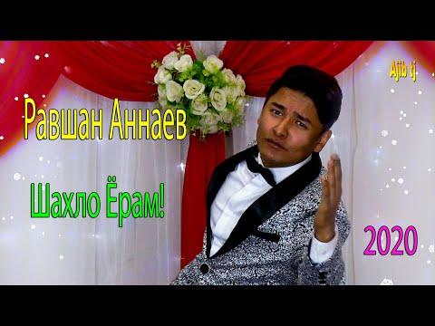 Равшан Аннаев - Шахло Ёрам 2020 | Ravshan Annaev - Shahlo Yoram Surudi Oshiki 2020
