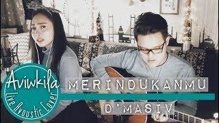 D'Masiv - Merindukanmu (Aviwkila Cover)