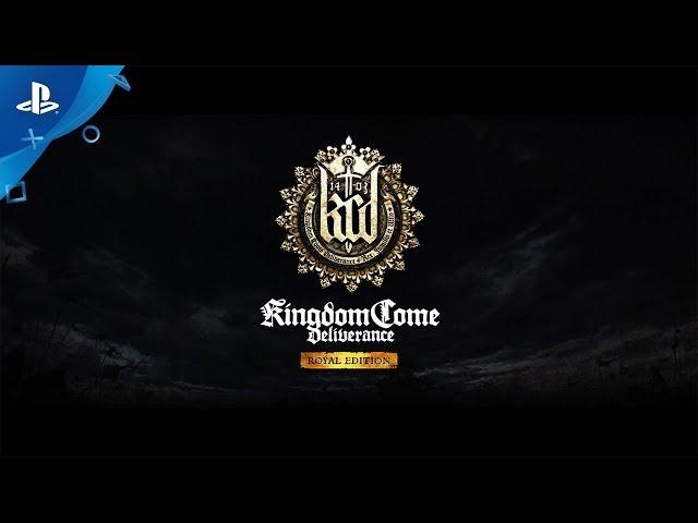 Kingdom Come: Deliverance Royal Edition - Launch Trailer | PS4