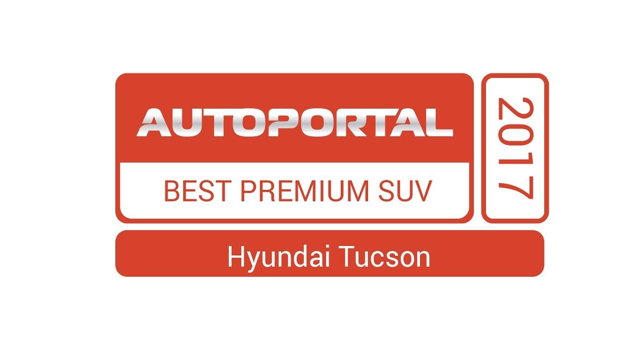 Autoportal Best Premium SUV 2017 – Hyundai Tucson