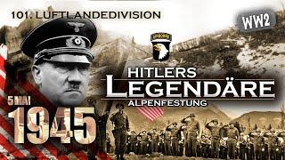 DIE EINNAHME ADOLF HITLERS ALPENFESTUNG - Dokumentation über den Obersalzberg und das Kehlsteinhaus