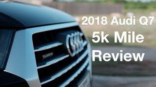 2018 Audi Q7 2.0T - 5k Mile Ownership Update