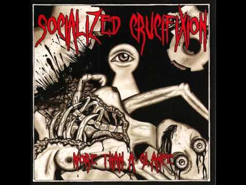 Socialized Crucifixion - Anarchists Unite.wmv