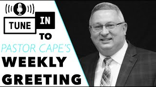 Pastor Cape's Greeting & Devotion from Psalm 117