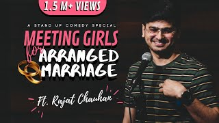 Meeting Girls for Arranged Marriage  Stand Up Comedy By Rajat Chauhan (19th Video)
