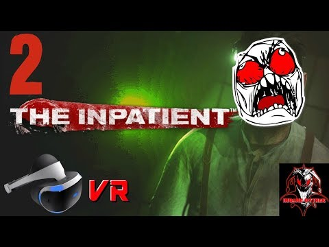 Let's Play / The Inpatient Ep 2 / Ft. MAJOR MALFUNCTION !!!