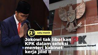 Jokowi tak libatkan KPK dalam seleksi menteri