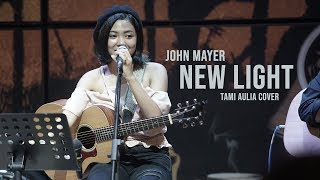 John Mayer New Light Tami Aulia Live Acoustic Cover @silol
