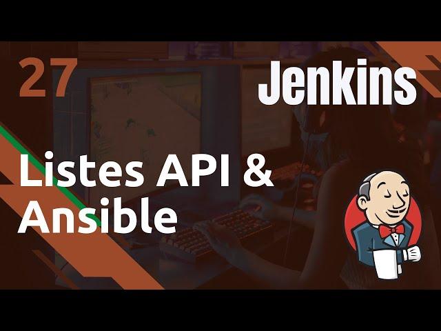 Jenkins - 27. Utilisation des listes API dans ANSIBLE