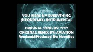 Aviation - You Were My Everything (NeonRemix) Instrumental with/without Hook