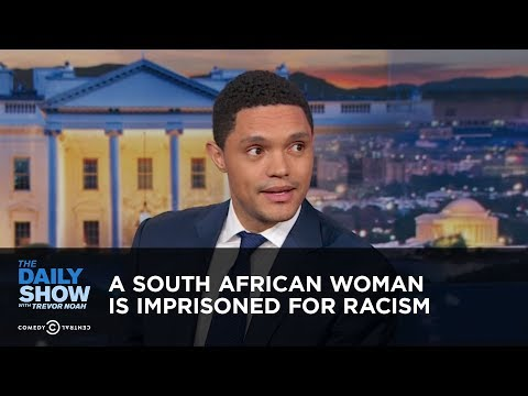 A South African Woman is Imprisoned for Racism - Between the