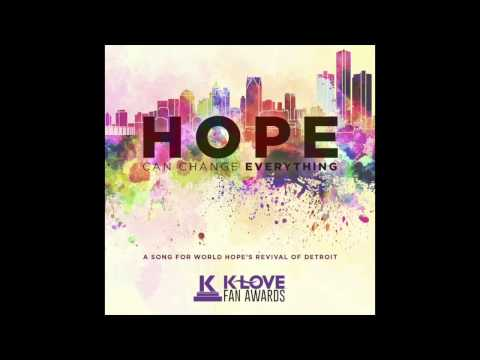 Hope Can Change Everything - K-Love World Premiere