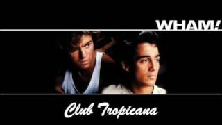 New! Wham - Club Tropicana with Lyrics