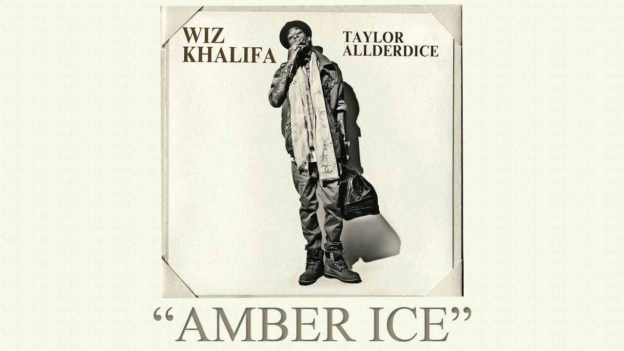 Wiz Khalifa - Amber Ice (Taylor Allderdice)